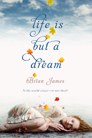 Life is But a Dream by Brian James