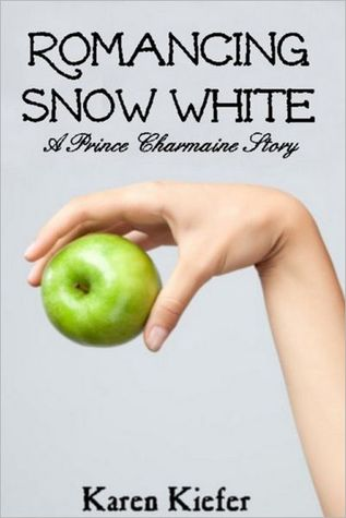 Romancing Snow White by Karen Kiefer