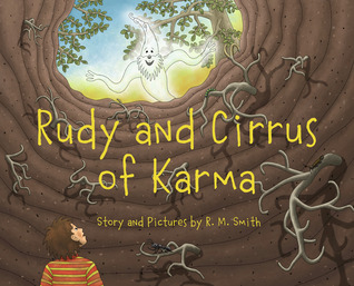 Rudy and Cirrus of Karma by R.M.  Smith