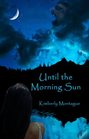 Until the Morning Sun by Kimberly Montague