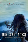 This is Not a Test (This is Not a Test #1)