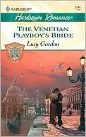 The Venetian Playboy's Bride by Lucy Gordon