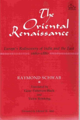The Oriental Renaissance: Europe's Rediscovery of India and the East, 1680-1880 (Social Foundations of Aesthetic Forms)