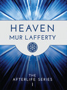 Heaven by Mur Lafferty