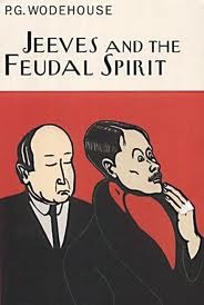 Jeeves and the Feudal Spirit by P.G. Wodehouse