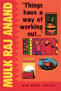 Things Have A Way Of Working Out by Mulk Raj Anand