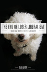 The End of Loser Liberalism: Making Markets Progressive