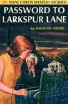 Password to Larkspur Lane (Nancy Drew, #10)