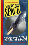 Journey Into Space - Operation Luna (Journey Into Space, #1)