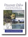 Discover Oahu: A Pictorial Guide to a Tropical Island Paradise