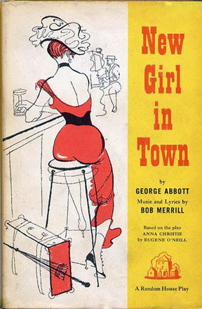 New Girl in Town: A New Musical (Based on the play Anna Christie, by Eugene O'Neill)