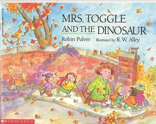 Mrs. Toggle And The Dinosaur by Robin Pulver
