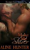 Make Me Shiver (Just Make Me, #1)