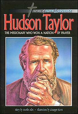 Hudson Taylor: The Missionary Who Woma Nation by Prayer