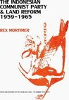 The Indonesian Communist Party and Land Reform, 1959-1965 (Monash Papers on Southeast Asia)