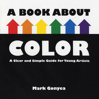 A Book About Color by Mark Gonyea
