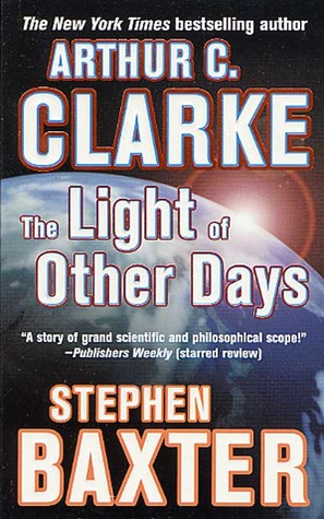 The Light of Other Days by Arthur C. Clarke