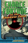 Chance Fortune in the Shadow Zone