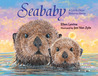 Seababy: A Little Otter Returns Home