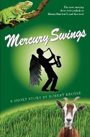 Mercury Swings by Robert Kroese