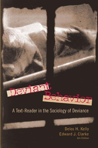 Deviant Behavior: A Text-Reader in the Sociology of Deviance