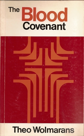 The Blood Covenant by Theo Wolmarans