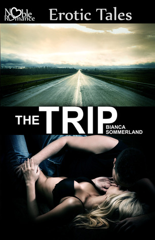 The Trip by Bianca Sommerland