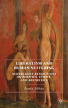Liberalism and Human Suffering: Materialist Reflections on Politics, Ethics, and Aesthetics