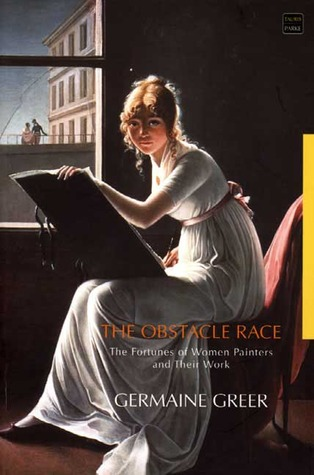 The Obstacle Race by Germaine Greer