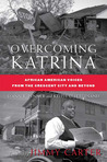 Overcoming Katrina: African American Voices from the Crescent City and Beyond