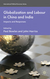 Globalization and Labour in China and India: Impacts and Responses