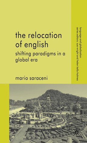The Relocation of English: Shifting Paradigms in a Global Era