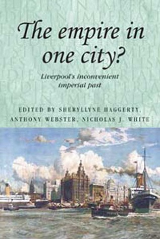 The Empire in One City?: Liverpool's Inconvenient Imperial Past