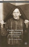 Charms, Charmers and Charming by Jonathan Roper