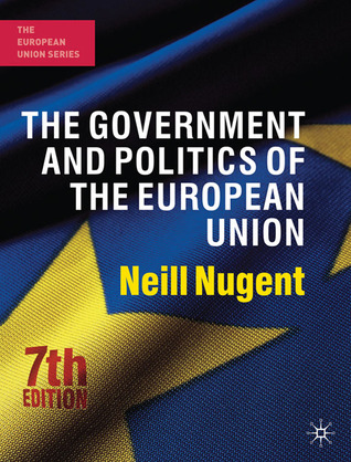 The Government and Politics of the European Union by Neill Nugent