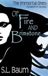 Of Fire and Brimstone: Elizabeth's Novella (The Immortal Ones #2.5)