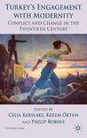 Turkey's Engagement with Modernity: Conflict and Change in the Twentieth Century