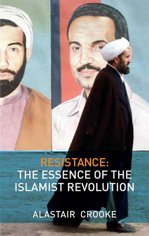 Resistance: The Essence of the Islamist Revolution
