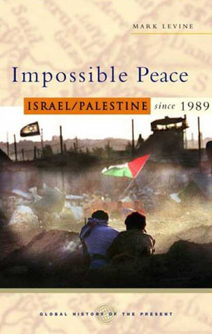 Impossible Peace: Israel/Palestine since 1989