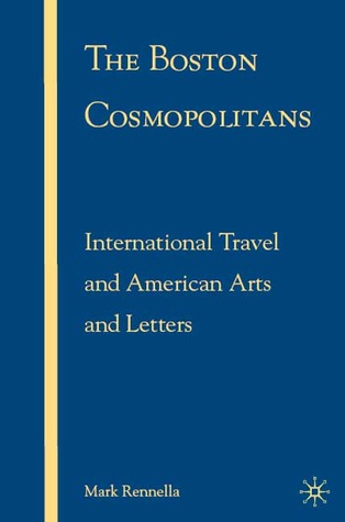 The Boston Cosmopolitans: International Travel and American Arts and Letters