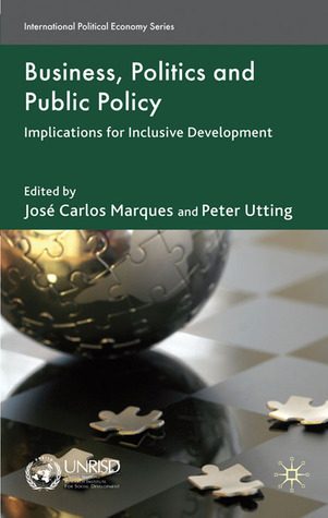 Business Politics and Social Policy by Peter Utting