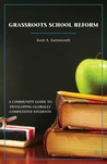 Grassroots School Reform: A Community Guide to Developing Globally Competitive Students