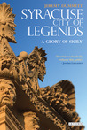 Syracuse, City of Legends: A Glory of Sicily