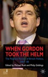 Gordon Takes the Helm: The Palgrave Review of British Politics 2007-08