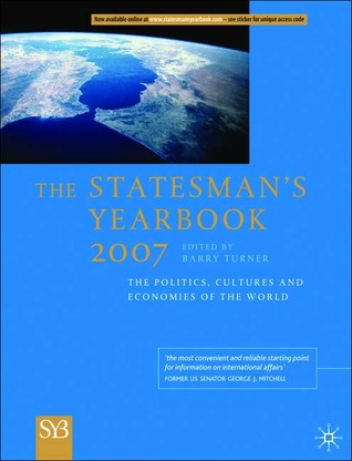 The Statesman's Yearbook 2007: The Politics, Cultures and Economies of the World (Statesman's Year-Book)
