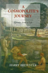 Cosmopolite's Journey: Episodes from a Life