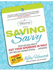 Saving Savvy: Smart and Easly Ways to Cut Your Spending in Half and Raise Your Standard of Living