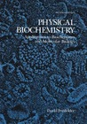 Physical Biochemistry: Applications to Biochemistry and Molecular Biology