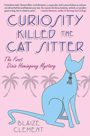Curiosity Killed the Cat Sitter (A Dixie Hemingway Mystery #1)