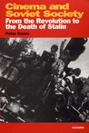 Cinema and Soviet Society: From the Revolution to the Death of Stalin